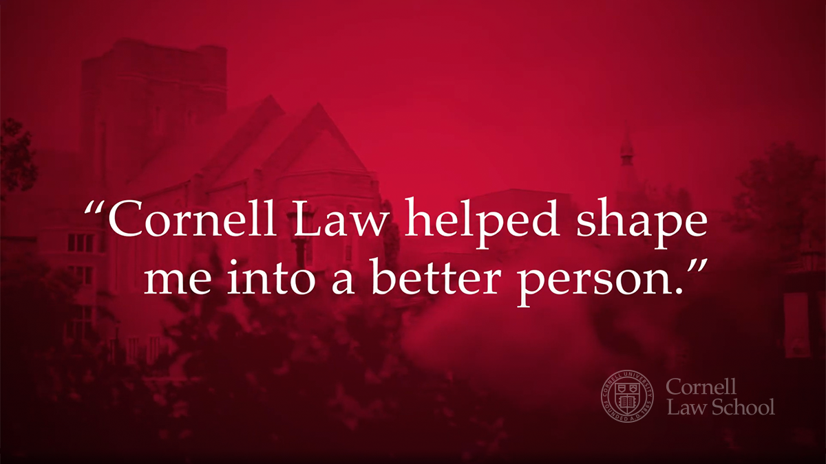 Video - Cornell Law helped shape me into a better person