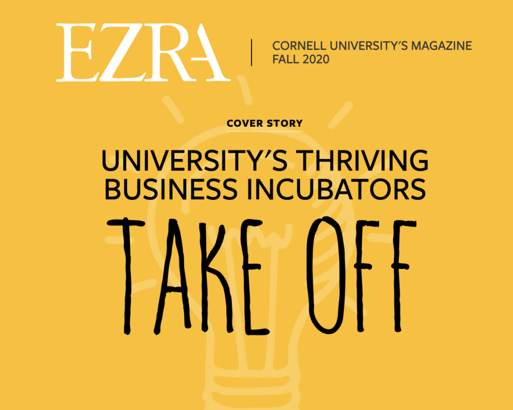 cover of Ezra magazine Fall 2020 - Cover Story: University's Thriving Business Incubators Take Off